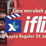 Cara merubah kuota iFlix supernonton menjadi kuota internetreguler XL 24 jam